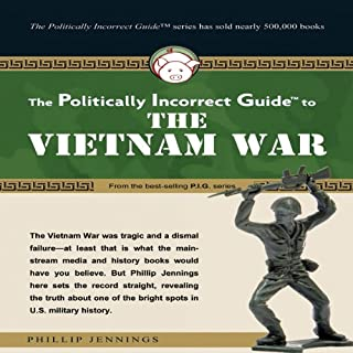 The Politically Incorrect Guide to the Vietnam War cover art