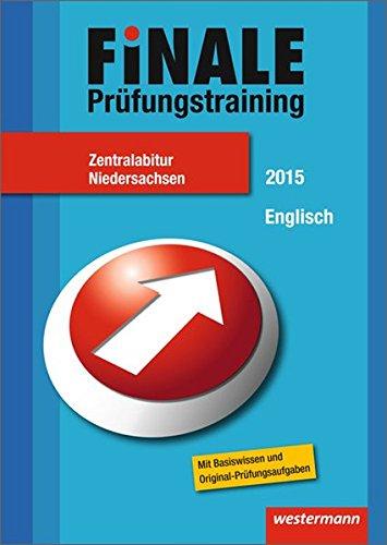 Finale - Prüfungstraining Zentralabitur Niedersachsen: Abiturhilfe Englisch 2015