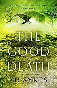 The Good Death (Oswald de Lacy Book 5) by [S D Sykes]