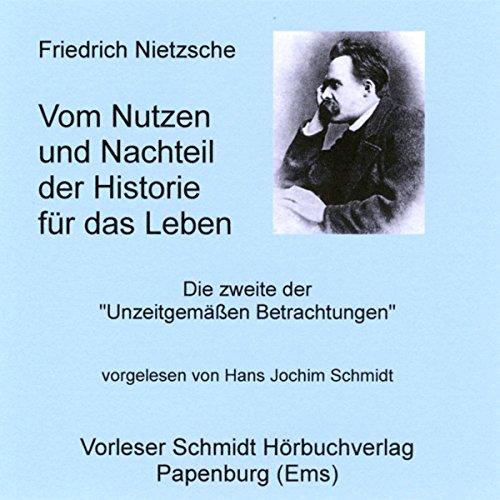 Vom Nutzen und Nachteil der Historie für das Leben audiobook cover art
