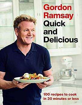 Gordon Ramsay Quick and Delicious: 100 Recipes Kindle eBook