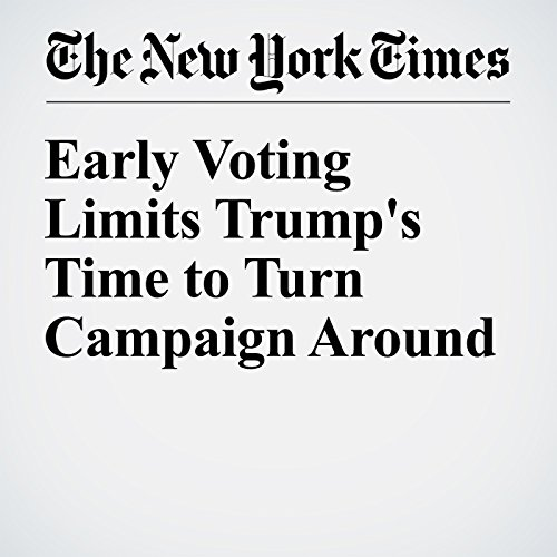 Early Voting Limits Trump's Time to Turn Campaign Around cover art