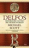 Delfos: Historia del centro del mundo antiguo (Spanish Edition)
