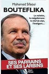 Bouteflika: Ses parrains et ses larbins Broché