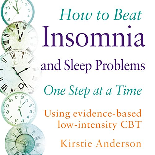 How to Beat Insomnia and Sleep Problems One Step at a Time audiobook cover art