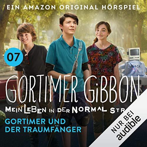 Gortimer und der Traumfänger: Gortimer Gibbon - Mein Leben in der Normal Street 1.7