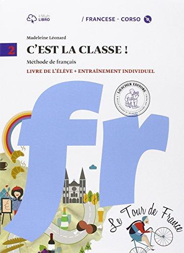 C'est la classe. Livre de l'élève-Narrativa. Per la Scuola media e CD Audio. Con CD Audio formato MP3. Con e-book. Con espansione online (Vol. 2)