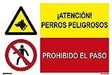 FRD4300243 - Señal Combinada ¡ Atención ! Perros Peligrosos/Prohibido El Paso PVC Blanco 0,7mm 60x40 cm con CTE, RIPCI Nueva Legislación