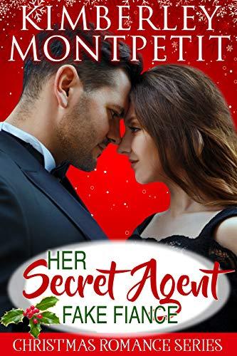 Her Secret Agent Fake Fiance: Sweet Christmas Romance