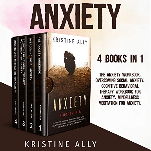 Anxiety: 4 Books in 1 Audiobook By Kristine Ally cover art
