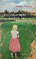 Ein wahrer Apfel leuchtete am Himmelszelt: Roman