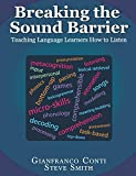 Breaking the Sound Barrier: Teaching Language Learners How to Listen