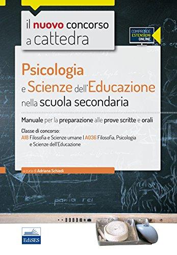 CC4/25 psicologia e scienze dell'educazione nella scuola secondaria. Per la classe A18 (A036). Manuale completo. Con espansione online