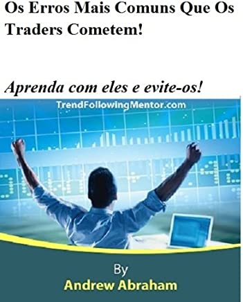 Os Erros Mais Comuns Que Os Traders Cometem!  Aprenda com eles e evite-os! ( Trend Following Mentor)