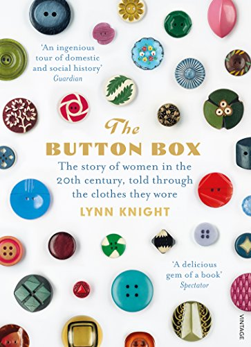 The Button Box: The Story of Women in the 20th Century Told Through the Clothes They Wore (English Edition)