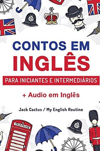 Aprenda Inglês com Contos Incríveis para Iniciantes e Intermediários: Melhore sua habilidade de leitura e compreensão auditiva em Inglês: 2