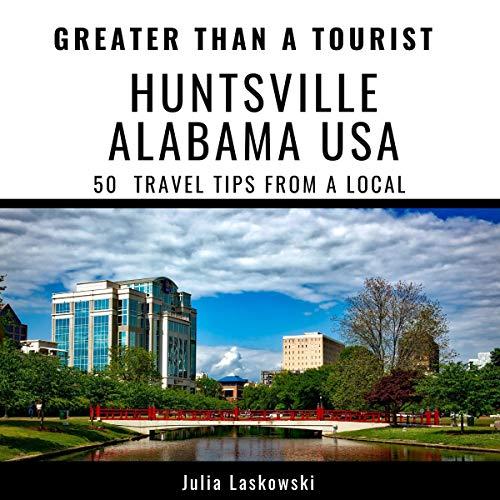 Greater Than a Tourist - Huntsville, Alabama USA cover art