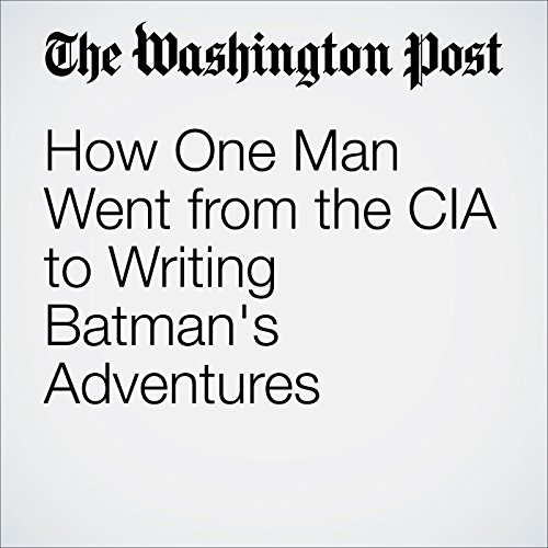 How One Man Went from the CIA to Writing Batman's Adventures audiobook cover art