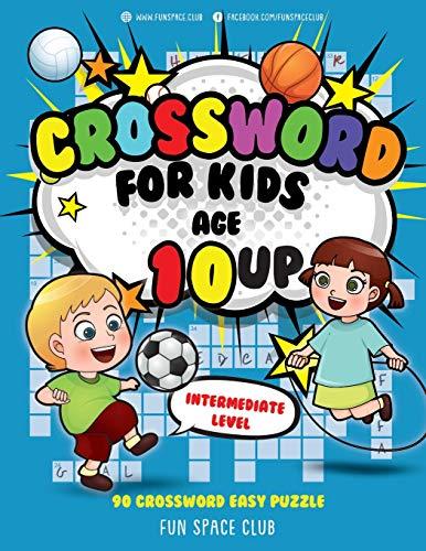 Crossword for Kids Age 10 up: 90 Crossword Easy Puzzle Books for Kids Intermediate Level (Crossword and Word Search Puzzle Books for Kids) (Volume 3)