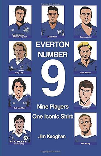 Everton: Number Nine: Nine Players, One Iconic Shirt