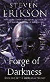 Forge of Darkness: Book One of the Kharkanas Trilogy (A Novel of the Malazan Empire) (The Kharkanas Trilogy, 1)