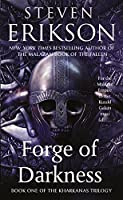 Forge of Darkness (Kharkanas Trilogy)