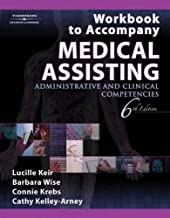 Workbook to Accompany Medical Assisting: Administrative and Clinical Competencies, 6th Edition