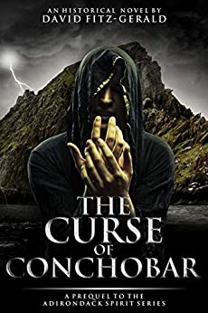 The Curse of Conchobar―A Prequel to the Adirondack Spirit Series by [David  Fitz-Gerald]