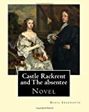Castle Rackrent and The absentee. By: Maria Edgeworth, illustrated By: Chris Hammond (1860–1900). Introduction By: Anne Thackeray Ritchie: Castle ... in 1812 in Tales of Fashionable Life.