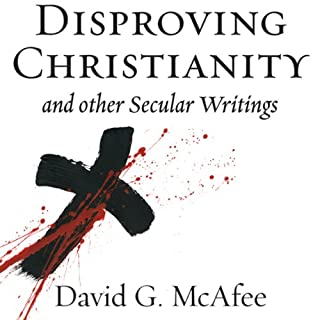 Disproving Christianity and Other Secular Writings (2nd edition, revised) audiobook cover art