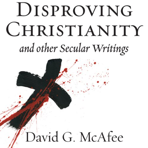 Disproving Christianity and Other Secular Writings (2nd edition, revised) cover art