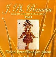 Jean Philippe Rameau Complete Keyboard Works, Vol. 1