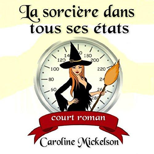La Sorcière Dans Tous Ses États [Witch Weigh] audiobook cover art