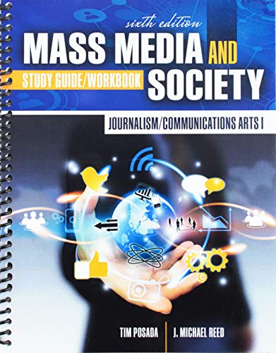 Compare Textbook Prices for Journalism/Communications Arts I: Mass Media and Society: Study Guide/Workbook 6 Edition ISBN 9781524962760 by Reed-Posada