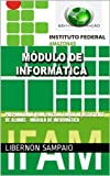 Preparatório IFAM 2013 ao Cargo de Assistente de Alunos - Módulo de Informática (Portuguese Edition)