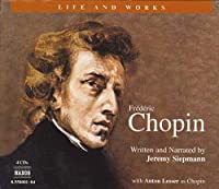 Jeremy Siepmann Chopin : Life and Works