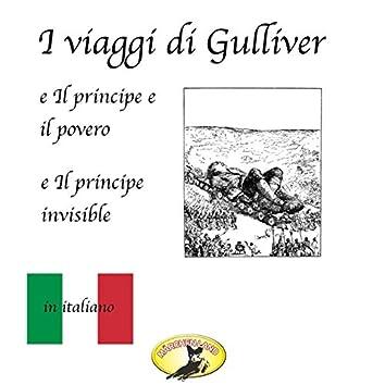 I viaggi di Gulliver / Il principe e il povero / Il principe invisibile