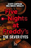 Five nights at Freddy's. The silver eyes: 1