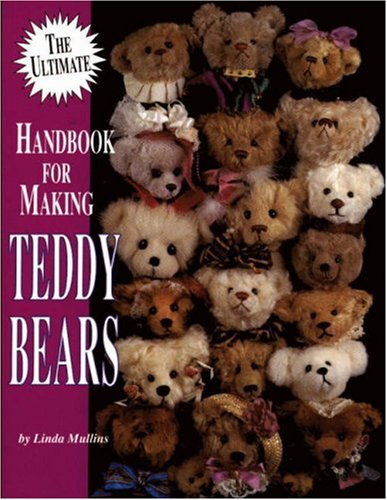 Compare Textbook Prices for The Ultimate Handbook for Making Teddy Bears illustrated edition Edition ISBN 9780875885186 by Mullins, Linda,Mullins, Linda