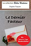 Le Dernier Facteur: littérature française, francophone (collection Belles Histoires)