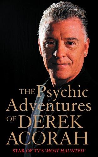 The Psychic Adventures of Derek Acorah: Star of TV's Most Haunted: Star of TV's