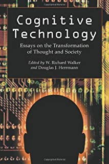 Cognitive Technology: Essays on the Transformation of Thought and Society