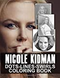 Nicole Kidman Dots Lines Swirls Coloring Book: Nicole Kidman New Kind Dots Lines Swirls Activity Books For Adults, Teenagers