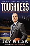 Toughness: Developing True Strength On and Off the Court - Jay Bilas