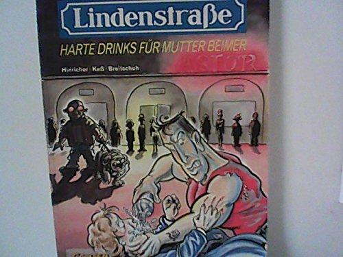 Das Geheimnis der Lindenstraße 3: Harte Drinks für Mutter Beimer (Comic)