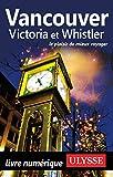 Vancouver, Victoria et Whistler (GUIDE DE VOYAGE)
