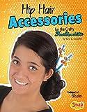 Hip Hair Accessories for the Crafty Fashionista (Fashion Craft Studio) (English Edition)