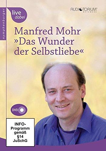 Manfred Mohr, Das Wunder der Selbstliebe (DVD)