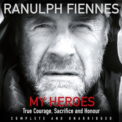 My Heroes: Extraordinary Courage, Exceptional People audiobook cover art