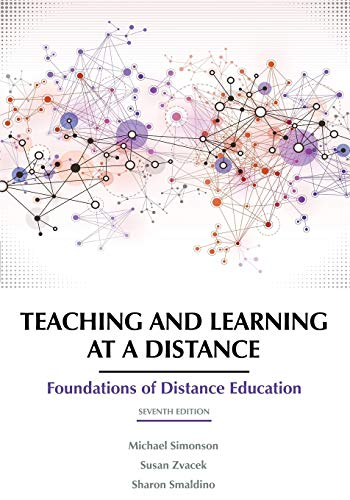 Compare Textbook Prices for Teaching and Learning at a Distance: Foundations of Distance Education  NA 7 Edition ISBN 9781641136266 by Simonson, Michael,Zvacek, Susan M.,Smaldino, Sharon